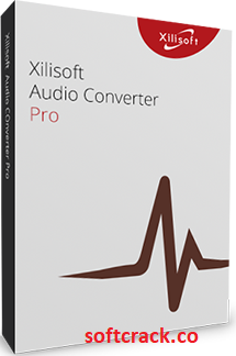 Xilisoft Audio Converter Pro 6.5.1 Crack With Serial Key 2021 Free Download